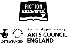 Fiction Uncovered: ACE/Lottery Funded